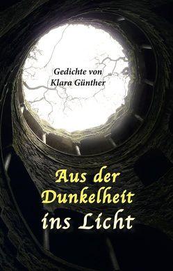 Aus der Dunkelheit ins Licht von Günther,  Klara