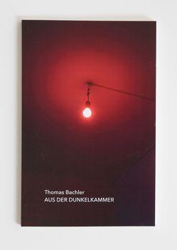 Aus der Dunkelkammer von Bachler,  Thomas