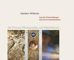 Aus der Entwicklungs- und Asservatenkammer von Berg,  Andreas G., Gercke,  Hans, Outin,  Jacques, Wilhelm,  Günther