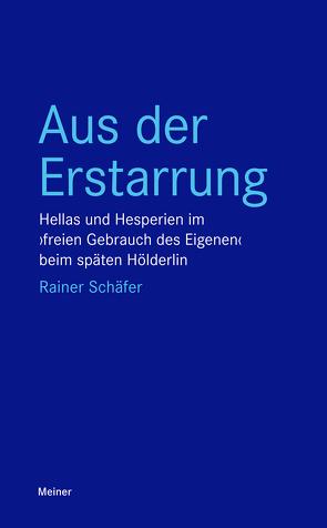 Aus der Erstarrung von Schaefer,  Rainer