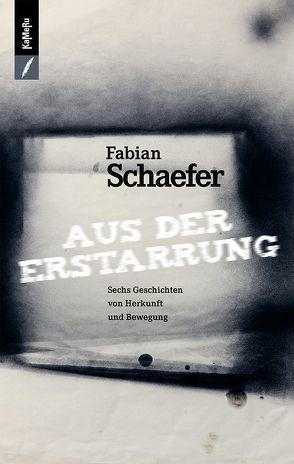 Aus der Erstarrung von Schaefer,  Fabian