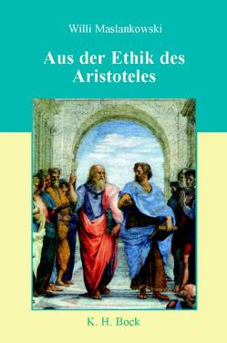 Aus der Ethik des Aristoteles von Maslankowski,  Willi