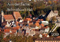 Aus der Ferne: Schwäbisch Hall 2019 (Wandkalender 2019 DIN A2 quer) von N.,  N.