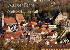 Aus der Ferne: Schwäbisch Hall 2019 (Wandkalender 2019 DIN A3 quer) von N.,  N.