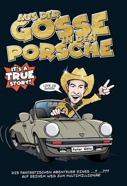 Aus der Gosse in den Porsche von Götz,  Peter