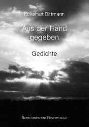 Aus der Hand gegeben von Dittmann,  Eckehart, Meyer,  Wilfried