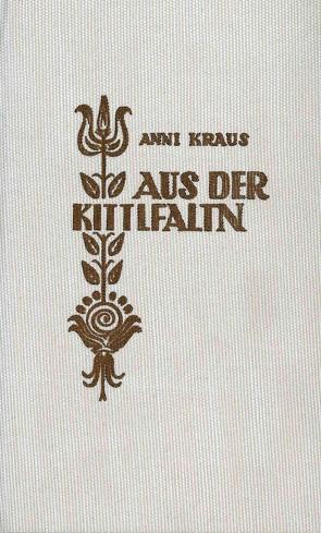 Aus der Kittlfaltn von Kraus,  Anni