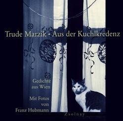 Aus der Kuchlkredenz von Hubmann,  Franz, Marzik,  Trude