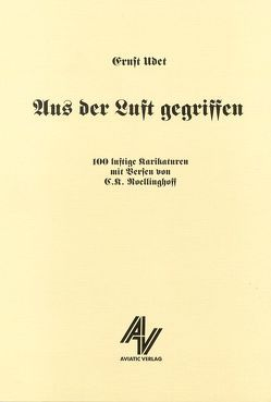 Aus der Luft gegriffen von Roellinghoff,  C. K., Udet,  Ernst
