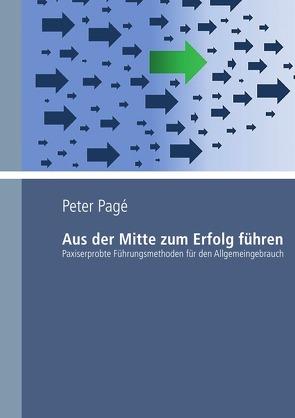 Aus der Mitte zum Erfolg führen von Pagé,  Peter