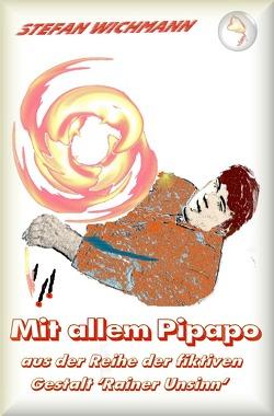 Aus der Reihe 'Rainer Unsinn' / Mit allem Pipapo von Wichmann,  Stefan
