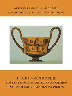 Aus der Sammlung des Archäologischen Institutes der Universität Heidelberg von Gropengiesser,  Hildegund, Hampe,  Roland