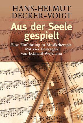 Aus der Seele gespielt von Decker-Voigt,  Hans-Helmut