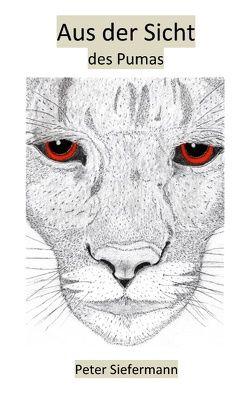 Aus der Sicht des Pumas von Siefermann,  Peter