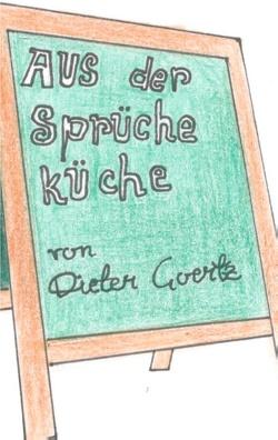 Aus der Sprücheküche von Goertz,  Dieter