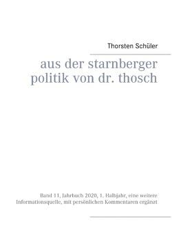 Aus der Starnberger Politik von Dr. Thosch von Schüler,  Thorsten