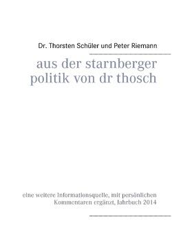 Aus der Starnberger Politik von Dr. Thosch von Riemann,  Peter, Schüler,  Thorsten