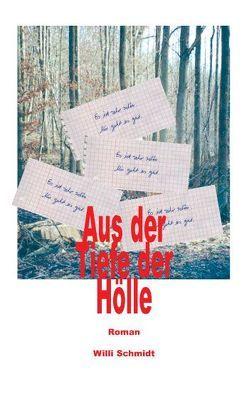 Aus der Tiefe der Hölle von Schmidt,  Willi