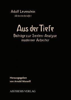 Aus der Tiefe von Levenstein,  Adolf, Maxwill,  Arnold