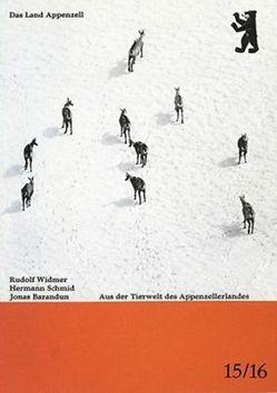 Aus der Tierwelt des Appenzellerlandes von Barandun,  Jonas, Schmid,  Hermann, Widmer,  Rudolf