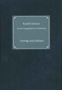 Aus der Vergangenheit der Niederlausitz von Becker,  Klaus D, Lehmann,  Rudolf