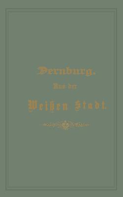 Aus der Weißen Stadt von Dernburg,  Friedrich