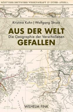 Aus der Welt gefallen von Kuhn,  Kristina, Struck,  Wolfgang