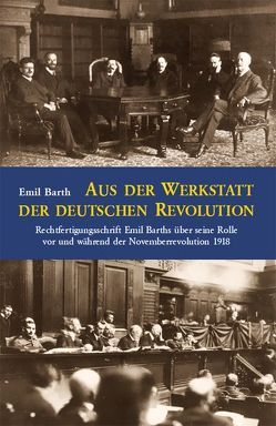 Aus der Werkstatt der deutschen Revolution von Barth,  Emil