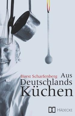 Aus Deutschlands Küchen von Scharfenberg,  Horst