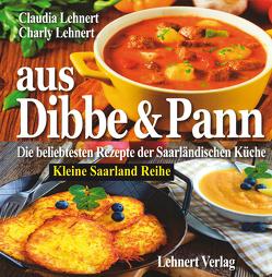 Aus Dibbe & Pann – Kleine Saarland Reihe von Lehnert,  Charly, Lehnert,  Claudia