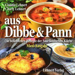 Aus Dibbe & Pann / Maxi-Ausgabe von Lehnert,  Charly, Lehnert,  Claudia, Lehnert,  Claudia und Charly