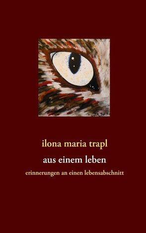 aus einem leben von trapl,  ilona maria