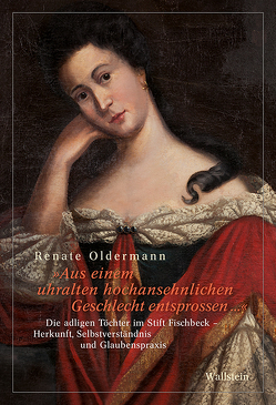 »Aus einem uhralten hochansehnlichen Geschlecht entsprossen …« von Oldermann,  Renate