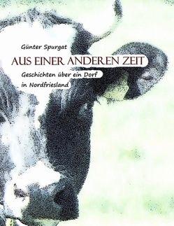 Aus einer anderen Zeit von Spurgat,  Günter