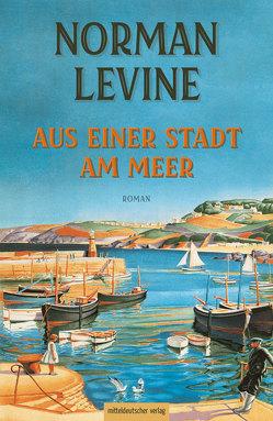 Aus einer Stadt am Meer von Levine,  Norman, Löschner,  Thomas