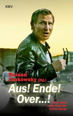 Aus! Ende! Over…! von Fölck,  Romy, Godazgar,  Peter, Jankowsky,  Roland, Kramp,  Ralf, Stickelbroeck,  Klaus