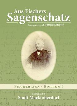 Aus Fischers Sagenschatz von Kuric,  Isabella, Laferton,  Siegfried