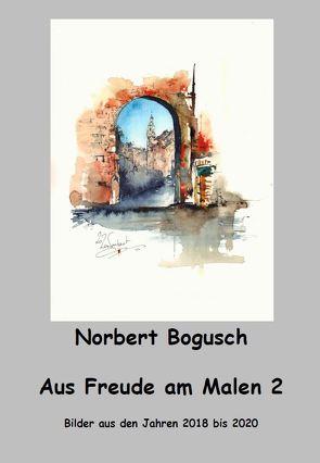 Aus Freude am Malen 2 von Bogusch,  Norbert