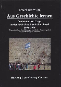 Aus Geschichte lernen von Wiehn,  Erhard Roy