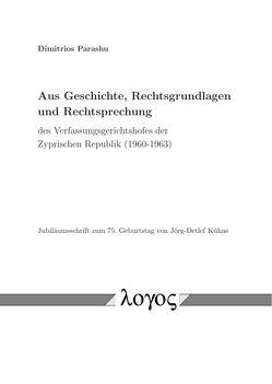 Aus Geschichte, Rechtsgrundlagen und Rechtsprechung des Verfassungsgerichtshofes der Zyprischen Republik (1960-1963) von Parashu,  Dimitrios