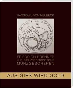 Aus Gips wird Gold von Neubeck,  Hanskarl von