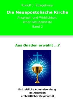 Aus Gnaden erwählt …? von Stiegelmeyr,  Rudolf J.