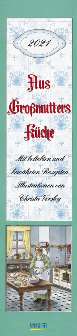 Aus Großmutters Küche Langplaner 2021 von Korsch Verlag, Versley,  Christa