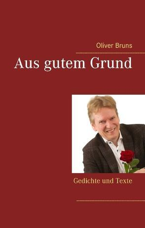 Aus gutem Grund von Bruns,  Oliver