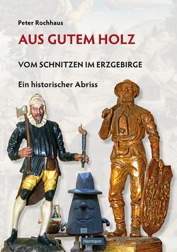 Aus gutem Holz von Hermann,  Robin, Rochhaus,  Peter