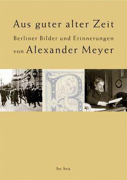 Aus guter alter Zeit von Meyer,  Alexander, Schloer,  Joachim