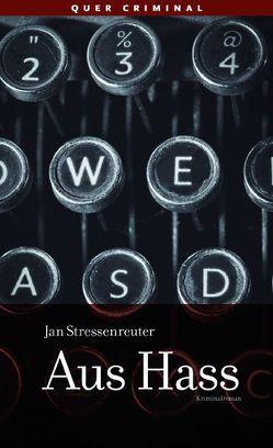 Aus Hass von Stressenreuter,  Jan