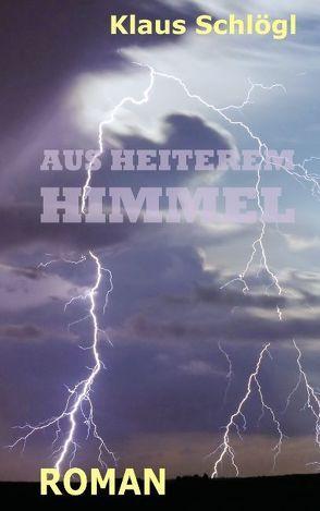 Aus heiterem Himmel von Schlögl,  Klaus