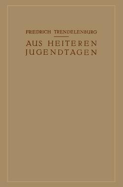 Aus Heiteren Jugendtagen von Trendelenburg,  Friedrich
