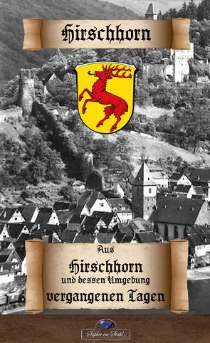 Aus Hirschhorn und dessen Umgebung vergangenen Tagen von Schreiber,  Erik